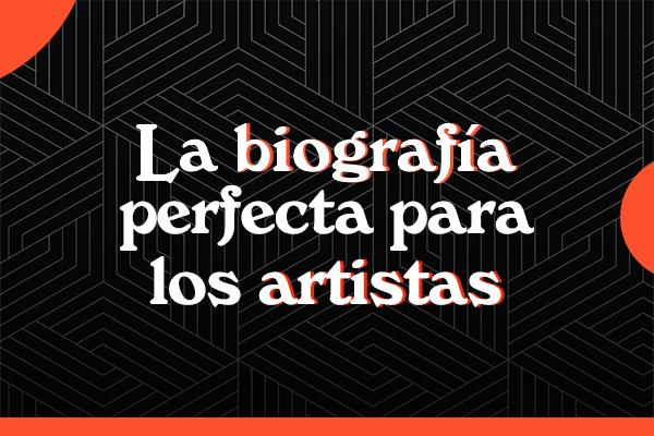 biografía para los artistas